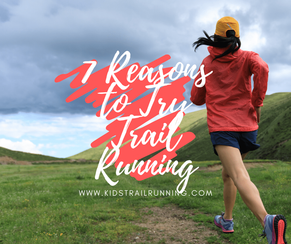 7 Reasons to Try Trail Running