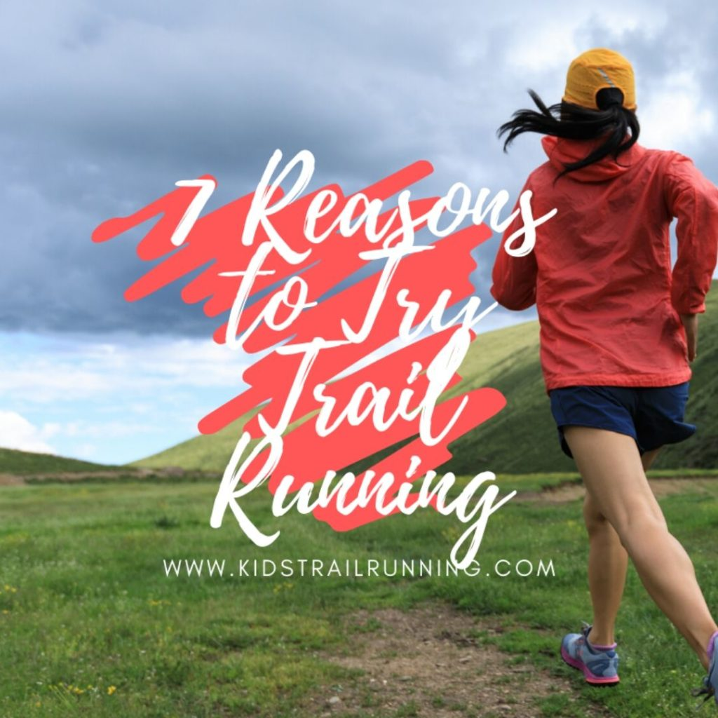 reasons to try trail running with kids