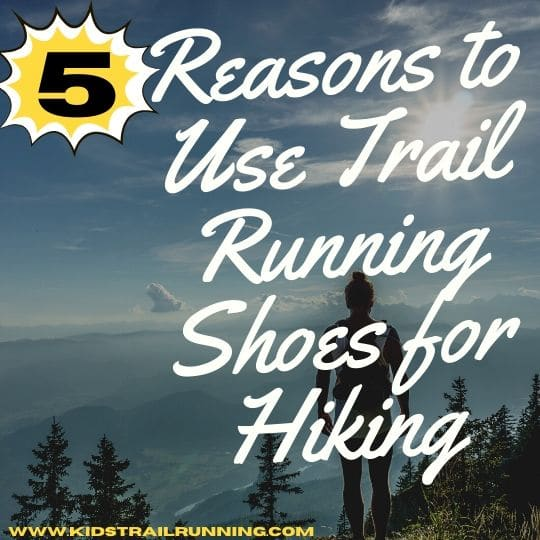5 reasons to use trail running shoes for hiking